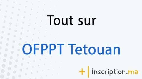 Photo of Tout sur OFPPT Tetouan 2021